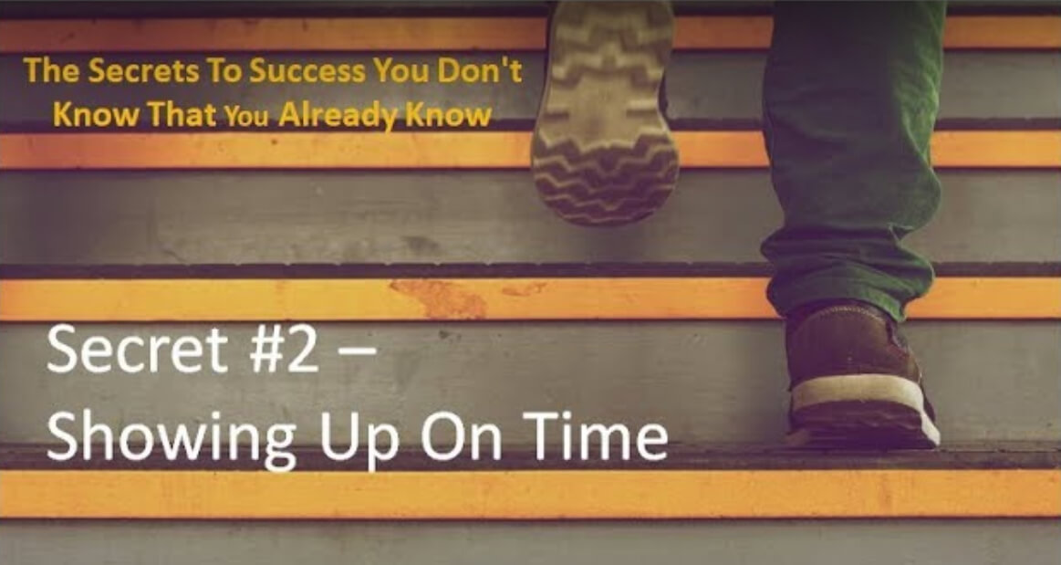 Secrets of Success You Don't Know That You Already Know #2 – Showing Up On Time